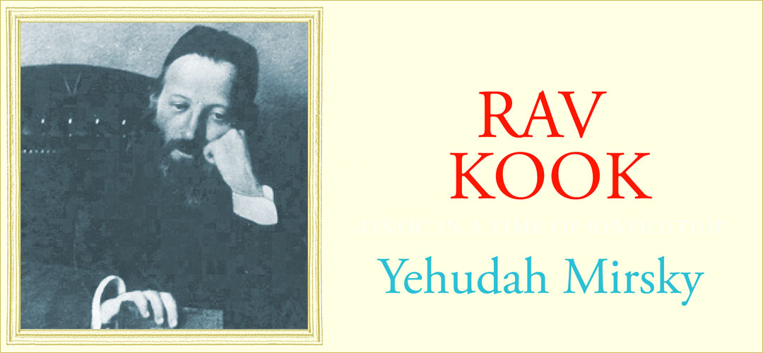 Rav Kook: Rabbi, Philospher, Talmudist, Communal Leader, Poet, Mystic, And Tzaddik